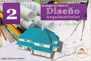 TECNOLOGIA CON ENFASIS EN DISEÑO ARQUITECTONICO 2