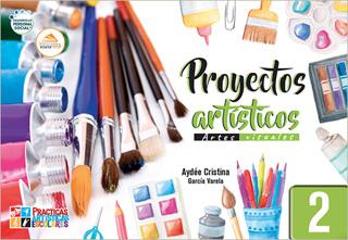 ARTES VISUALES 2 PROYECTOS ARTISTICOS (NUEVO...