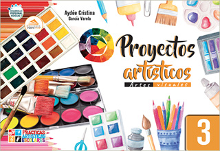 ARTES VISUALES 3 PROYECTOS ARTISTICOS (NUEVO...