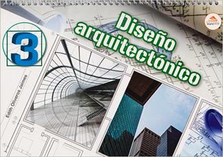 DISEÑO ARQUITECTONICO 3