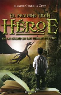EL PEQUEÑO GRAN HEROE EN LA CIUDAD DE LOS HEROES...