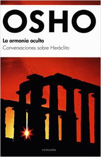 LA ARMONIA OCULTA: CONVERSACIONES SOBRE HERACLITO