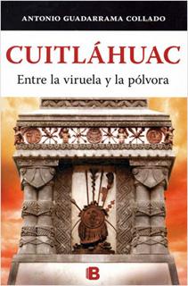 CUITLAHUAC, ENTRE LA VIRUELA Y LA POLVORA