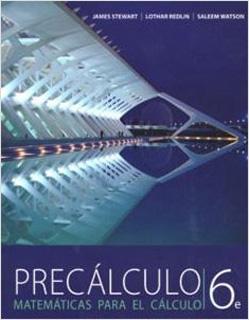 PRECALCULO: MATEMATICAS PARA EL CALCULO