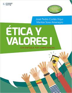 ETICA Y VALORES 1 CON ENFOQUE POR COMPETENCIAS