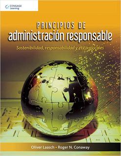 PRINCIPIOS DE ADMINISTRACION RESPONSABLE: SOSTENIBILIDAD, RESPONSABILIDAD Y ETICA LOCALES