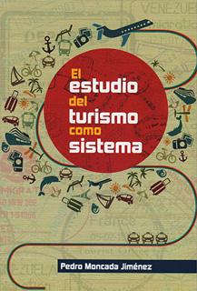 EL ESTUDIO DEL TURISMO COMO SISTEMA