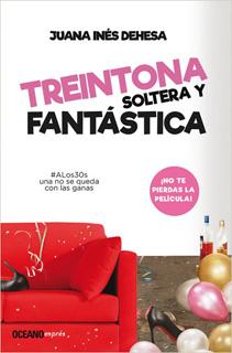 TREINTONA SOLTERA Y FANTASTICA (BOLSILLO)