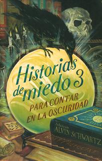 HISTORIAS DE MIEDO PARA CONTAR EN LA OSCURIDAD (3)