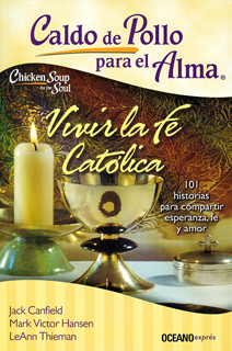 CALDO DE POLLO PARA EL ALMA. VIVIR LA FE CATOLICA...