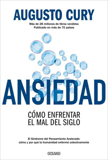 ANSIEDAD: COMO ENFRENTRAR EL MAL DEL SIGLO