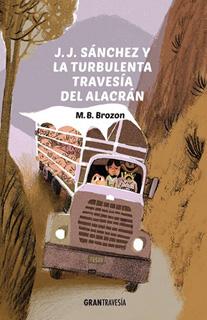 J. J. SANCHEZ Y LA TURBULENTA TRAVESIA DEL ALACRAN