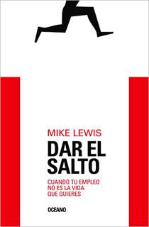 DAR EL SALTO: CUANDO TU EMPLEO NO ES LA VIDA QUE QUIERES