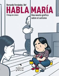 HABLA MARIA: UNA NOVELA GRAFICA SOBRE EL AUTISMO