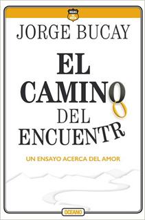 EL CAMINO DEL ENCUENTRO: UN ENSAYO ACERCA DEL AMOR