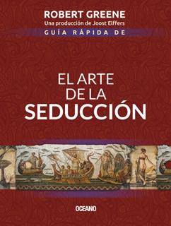 GUIA RAPIDA DE EL ARTE DE LA SEDUCCION