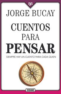 CUENTOS PARA PENSAR: SIEMPRE HAY UN CUENTO PARA...