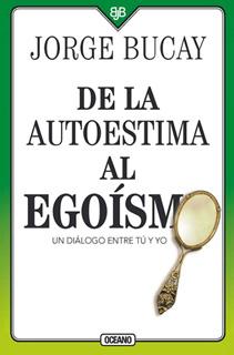 DE LA AUTOESTIMA AL EGOISMO: UN DIALOGO ENTRE TU...