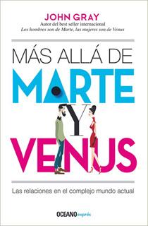 MAS ALLA DE MARTE Y VENUS. LAS RELACIONES EN EL...