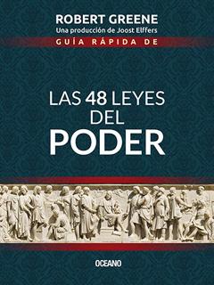 GUIA RAPIDA DE LAS 48 LEYES DEL PODER