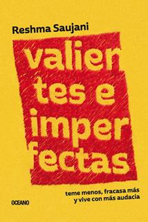 VALIENTES E IMPERFECTAS. TEME MENOS, FRACASA MAS...