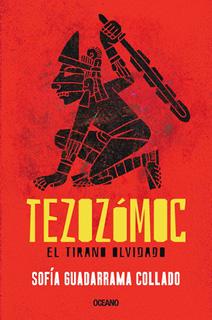 TEZOZOMOC: EL TIRANO OLVIDADO