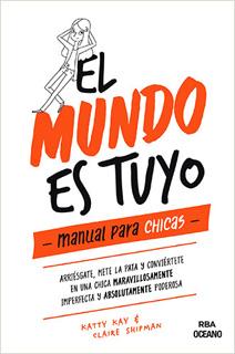 EL MUNDO ES TUYO, MANUAL PARA CHICAS