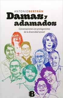 DAMAS Y ADAMADOS: CONVERSACIONES CON PROTAGONISTAS DE LA DIVERSIDAD SEXUAL
