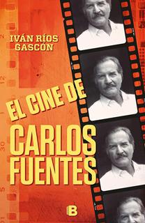 EL CINE DE CARLOS FUENTESRIOS