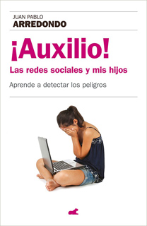 ¡ AUXILIO ! LAS REDES SOCIALES Y MIS HIJOS