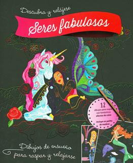 LIBRO PARA ILUMINAR Y RELAJARSE: SERES FABULOSOS