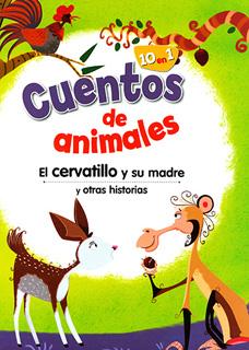 CUENTOS DE ANIMALES: EL CERVATILLO Y SU MADRE Y OTRAS HISTORIAS