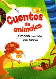 CUENTOS DE ANIMALES: EL MONO BROMISTA Y OTRAS HISTORIAS