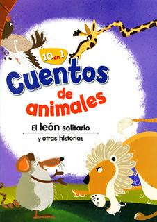CUENTOS DE ANIMALES: EL LEON SOLITARIO Y OTRAS HISTORIAS