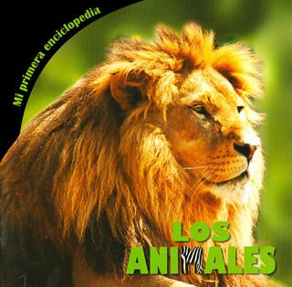 MI PRIMERA ENCICLOPEDIA: LOS ANIMALES