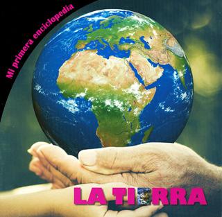 MI PRIMERA ENCICLOPEDIA: LA TIERRA