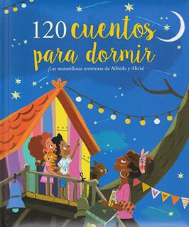 120 CUENTOS PARA DORMIR ¡LA MARAVILLOSA AVENTURA...