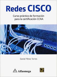 REDES CISCO: CURSO PRACTICO DE FORMACION PARA LA...