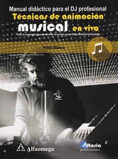 MANUAL DIDACTICO PARA EL DJ PROFESIONAL: TECNICAS...