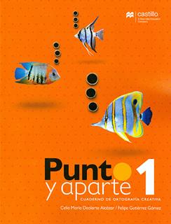 PUNTO Y APARTE 1 CUADERNO DE ORTOGRAFIA CREATIVA...