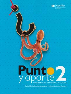 PUNTO Y APARTE 2 CUADERNO DE ORTOGRAFIA CREATIVA...