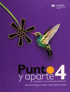 PUNTO Y APARTE 4 CUADERNO DE ORTOGRAFIA CREATIVA...
