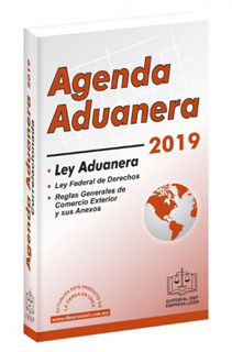 AGENDA ADUANERA Y REGLAMENTO 2019 (ANTES LEY...