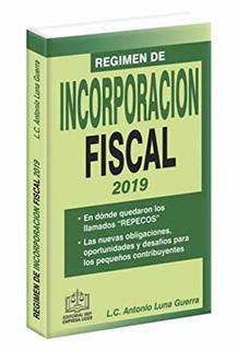 REGIMEN DE INCORPORACION FISCAL 2019