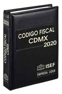 CODIGO FISCAL DE LA CIUDAD DE MEXICO 2020...