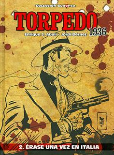 TORPEDO 1936 VOL. 2 ERASE UNA VEZ EN ITALIA (COMIC)