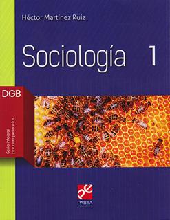 SOCIOLOGIA 1 DGB (SERIE INTEGRAL POR COMPETENCIAS)