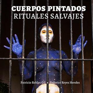 CUERPOS PINTADOS: RITUALES SALVAJES