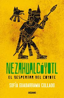 NEZAHUALCOYOTL: EL DESPERTAR DEL COYOTE
