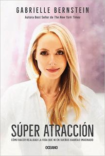 SUPER ATRACCION: COMO ACERCAR TODO LO BUENO A TU...